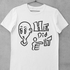 Other - He Did it T-Shirt